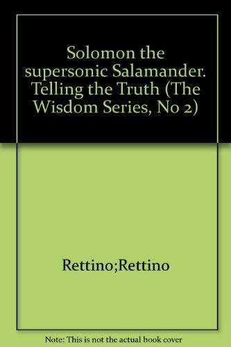 Solomon the Supersonic Salamander: Telling the Truth: Ernie Rettino, Debby
