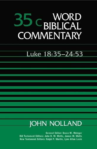 9780849910722: Word Biblical Commentary Vol. 35c, Luke 18:35-24:53 (nolland), 460pp