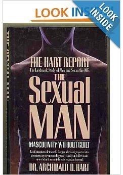 The Sexual Man: Hart, Archibald D.