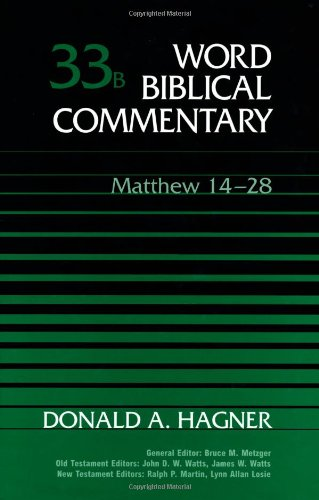Word Biblical Commentary, Vol. 33b: Matthew 14-28: Donald A. Hagner