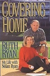 9780849910982: Covering Home: My Life With Nolan Ryan