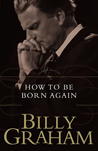 How to Be Born Again (Legacy Edition) (0849911273) by HOW TO BE BORN AGAIN PB -