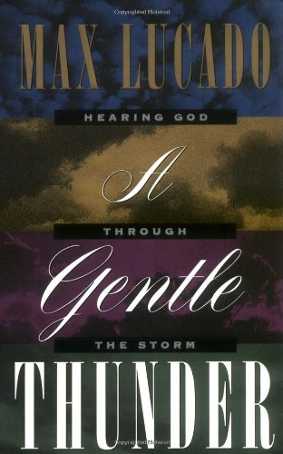 Hearing God Through The Storm A Gentle Thunder