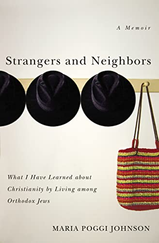 9780849911514: Strangers and Neighbors: What I Have Learned about Christianity from Living among Orthodox Jews