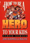 9780849911545: How to Be a Hero to Your Kids