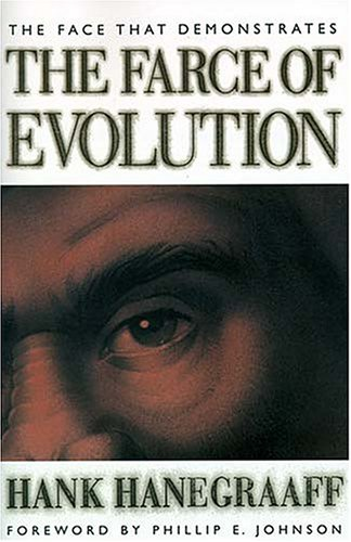 The Face That Demonstrates The Farce of Evolution: Hanegraaff, Hank