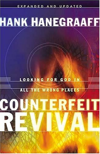 9780849911828: Counterfeit Revival: Unmasking the Truth behind the World Wide Counterfeit Revival