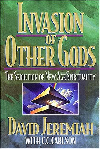 9780849911958: Invasion of Other Gods: The Growing Seduction of New Age Spirituality