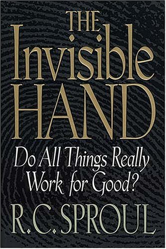 9780849912078: The Invisible Hand: Do All Things Really Work for Good?