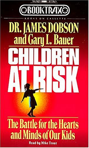 9780849912801: Children at Risk: The Battle for the Hearts and Minds of Our Kids