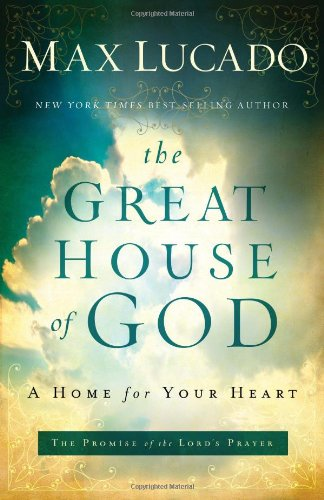 9780849912955: The Great House Of God: A Home for Your Heart
