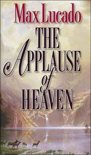 9780849913242: The Applause of Heaven