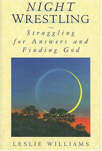 9780849913273: Night Wrestling: Struggling for Answers and Finding God