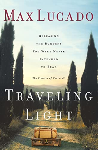 9780849913457: Traveling Light: Releasing the Burdens You Were Never Intended to Bear