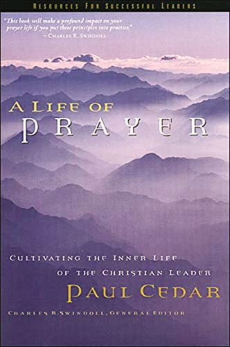 A Life of Prayer (0849913551) by Paul Cedar
