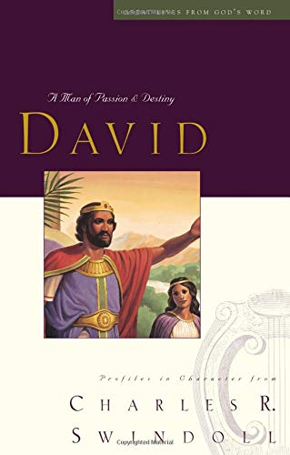 9780849913822: David: A Man of Passion & Destiny (Great Lives from God's Words, Volume 1)