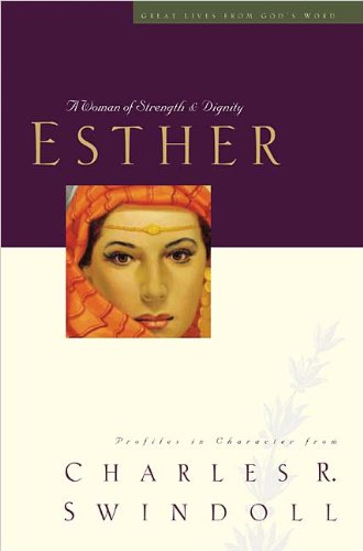 9780849913839: Esther: A Woman of Strength & Dignity (Great Lives from God's Word, Vol. 2)