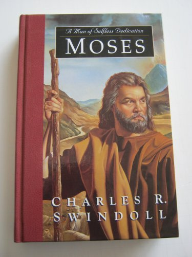 9780849913846: Moses: A Man of Selfless Dedication : Profiles in Character (Great Lives from God's Word)