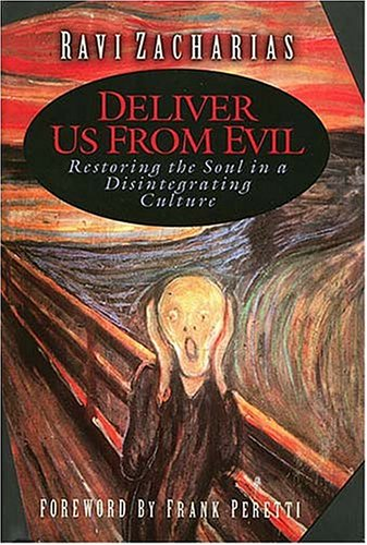 9780849913952: Deliver Us from Evil: Restoring the Soul in a Disintegrating Culture