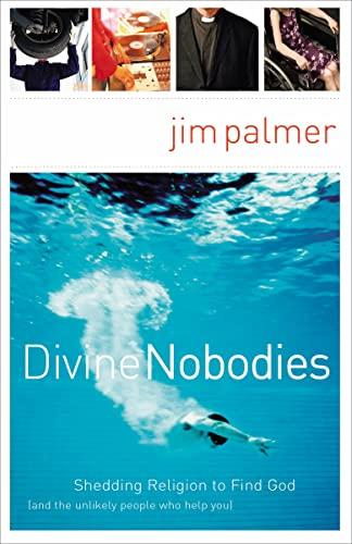 Divine Nobodies: Shedding Religion to Find God