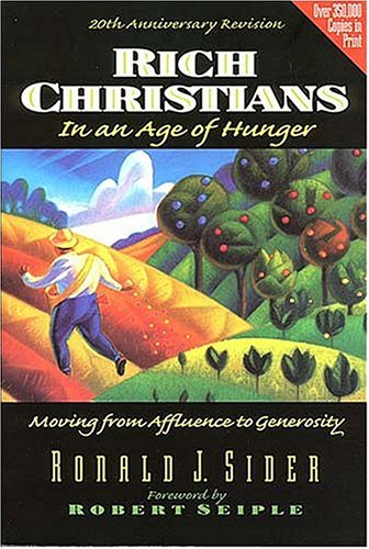 9780849914249: Rich Christians in an Age of Hunger: Moving from Affluence to Generosity