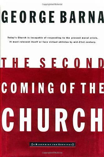9780849914904: The Second Coming of the Church