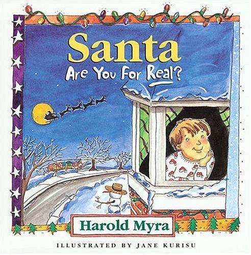 Santa, Are You For Real?: Harold Myra