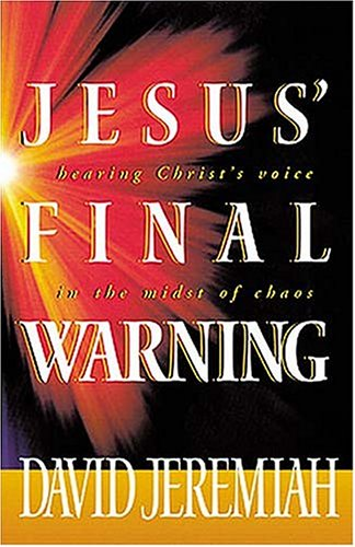 9780849915185: Jesus' Final Warning: Hearing the Savior's Voice in the Midst of Chaos