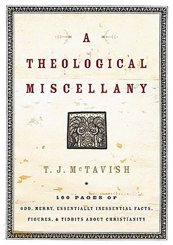 9780849915208: A Theological Miscellany: 176 Pages of Odd, Merry, Essentially Inessential Facts, Figures, and Tidbits about Christianity