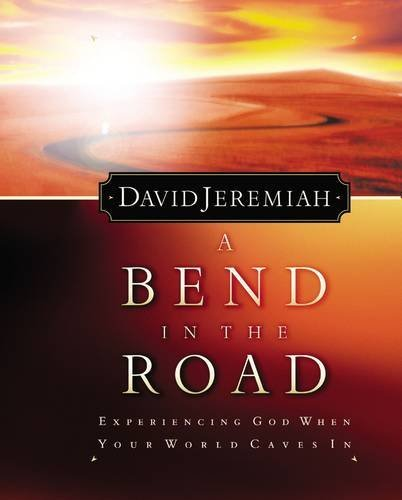 9780849915215: A Bend In The Road Finding God When Your World Caves In