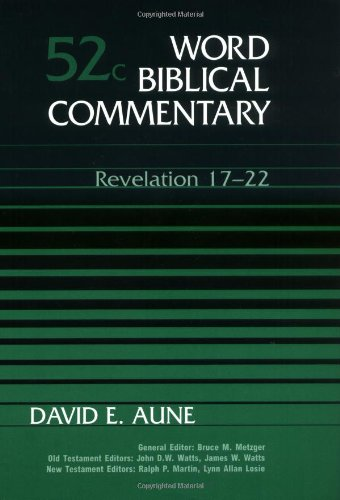 Revelation 17-22, Vol. 52C (Word Biblical Commentary): David E. Aune