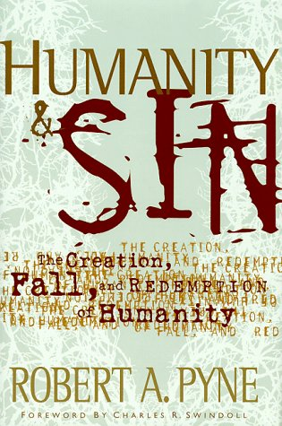 9780849915703: Humanity And Sin: The Creations, Fall And Redemption Of Humanity (Swindoll Leadership Library)
