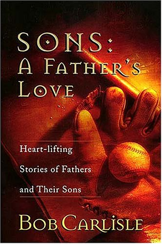 9780849916113: Sons: A Father's Love