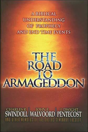 9780849916199: The Road to Armageddon: A Biblical Understanding of Prophecy and End Time Events