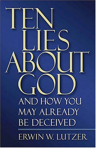 9780849916274: Ten Lies About God And How You Might Already Be Deceived