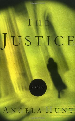 The Justice (0849916313) by Angela Elwell Hunt