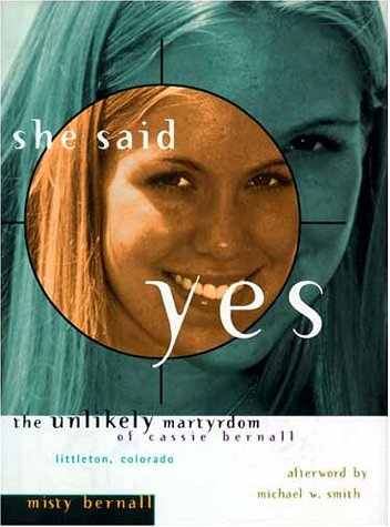 9780849916458: She Said Yes The Unlikely Martyrdom Of Cassie Bernall