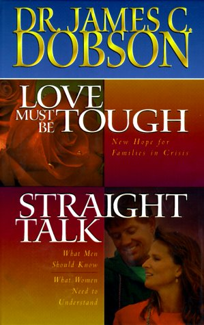Love Must Be Tough/Straight Talk (9780849916540) by James C. Dobson