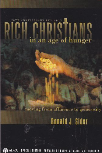 9780849916717: Rich Christians: In an Age of Hunger: Moving from Affluence to Generosity (20th Anniversary Revision)