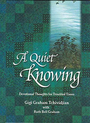 9780849916762: A Quiet Knowing: Devotional Thoughts for Troubled Times