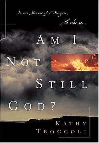 9780849917097: Am I Not Still God?