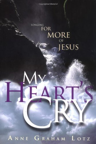 My Heart's Cry (0849917417) by Anne Graham Lotz