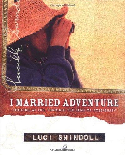 I Married Adventure: Swindoll, Luci