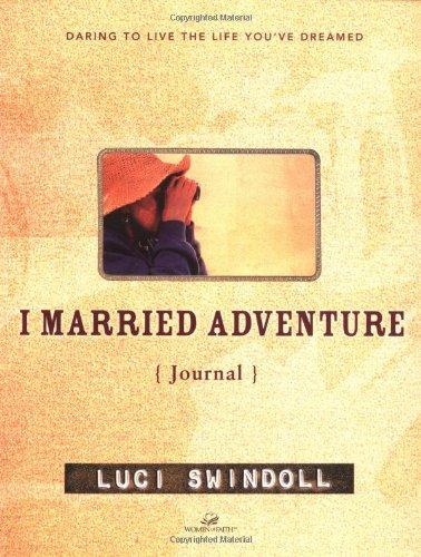 I Married Adventure Journal: Swindoll, Luci