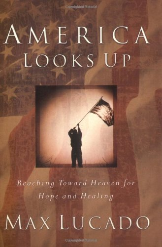America Looks Up (Signed): Lucado, Max