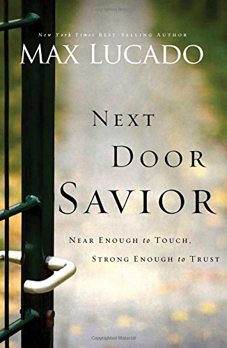9780849917608: Next Door Savior: Near Enough to Touch Strong Enough to Trust