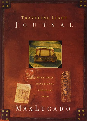 9780849918001: Traveling Light Journal (Daily Devotional Thoughts From Max Lucado)