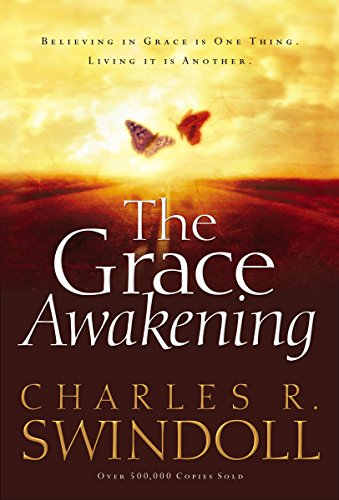 9780849918056: The Grace Awakening: Believing in Grace is One Thing. Living it is Another.