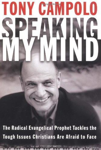 Speaking My Mind: The Radical Evangelical Prophet: Tony Campolo