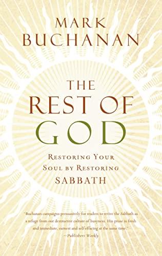 9780849918704: The Rest of God: Restoring Your Soul by Restoring Sabbath